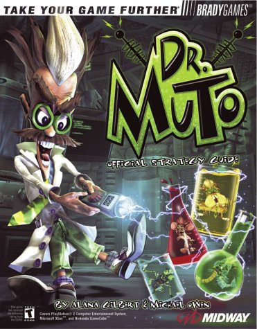 Dr. Muto(TM) Official Strategy Guide (Bradygames Take Your Games Further): Gilbert, Alana