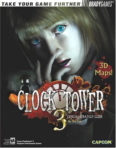 Clock Tower(TM) 3 Official Strategy Guide (Bradygames Take Your Games Further): Cox, Tim