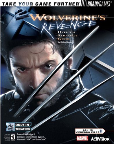 X2 Wolverine's Revenge Official Strategy Guide: Michael Lummis, BradyGames