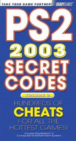 PS2 Secret Codes 2003, Volume 2 (Bradygames Take Your Games Further): BradyGames