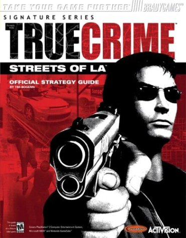 9780744002843: True Crime(TM): Streets of L.A.(TM) Official Strategy Guide (Bradygames Strategy Guides)