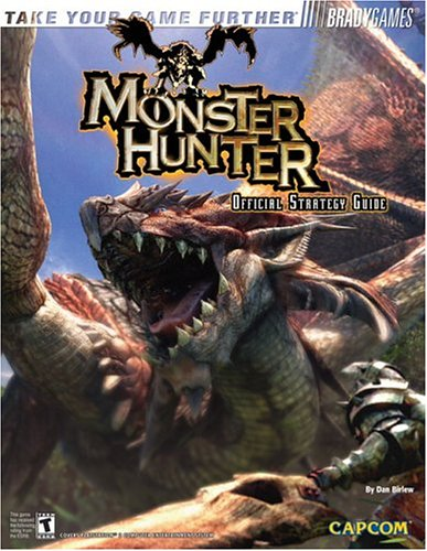Monster Hunter Official Strategy Guide (Bradygames Take Your Games Further): Dan Birlew