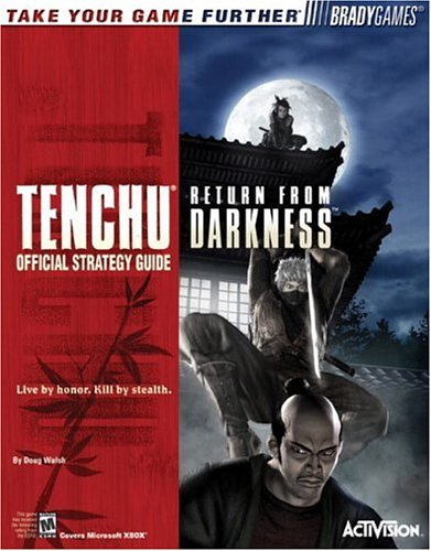 Tenchu: Return from Darkness(tm) Official Strategy Guide (Official Strategy Guides) (0744003695) by Doug Walsh