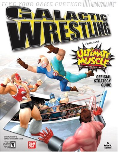 9780744004090: Galactic Wrestling: Featuring Ultimate Muscle Official Strategy Guide