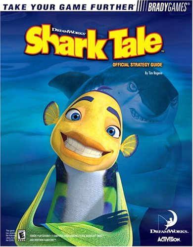 Shark Tale(TM) Official Strategy Guide (Bradygames Take Your Games Further): Tim Bogenn