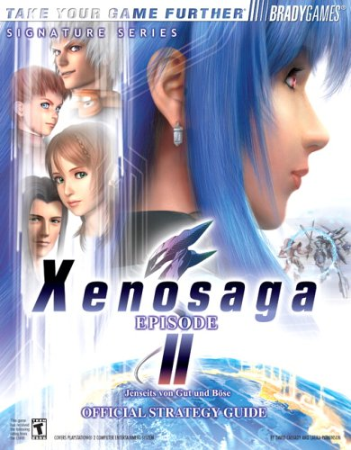 Xenosaga Episode II: Jenseits von Gut und Böse Official Strategy Guide (Signature) (0744004691) by David Cassidy; Laura Parkinson