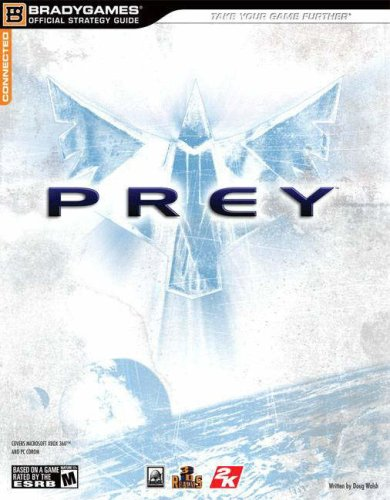 Prey Official Strategy Guide (Official Strategy Guides (Bradygames))