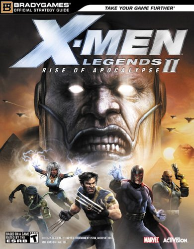 X-Men(tm) Legends II: Rise of Apocalypse Official Strategy Guide (Official Strategy Guides (Bradygames)) (9780744006322) by BradyGames