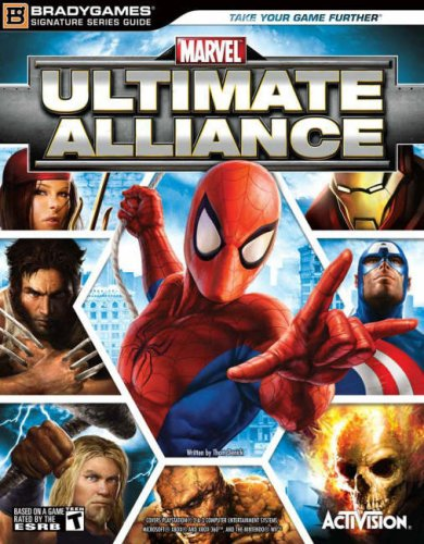 Marvel: Ultimate Alliance Signature Series Guide (Bradygames: No Author
