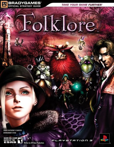 Folklore Official Strategy Guide (Bradygames Strategy Guides) (Bradygames Strategy Guides): ...