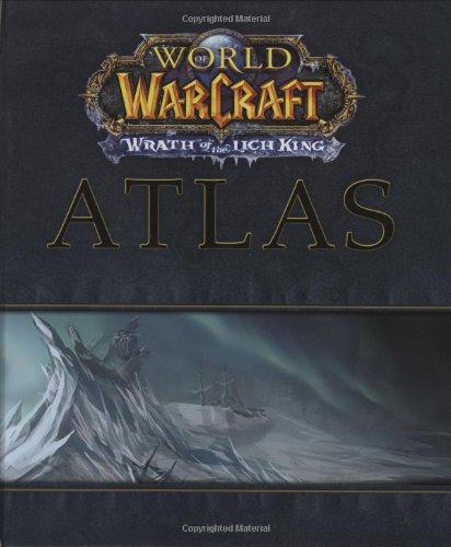 9780744010510: World of Warcraft : Wrath of the Lich King Atlas (Brady Games - World of Warcraft)