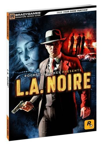 9780744012545: L.A. Noire Signature Series (Bradygames Signature Guides)