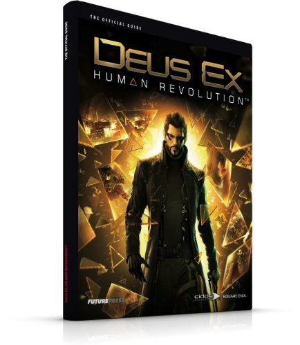 Deus Ex: Human Revolution The Official Guide: Future Press