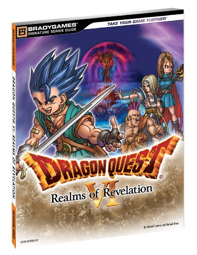 Dragon Quest VI: Realms of Revelation Signature Series Guide (Brady Games Signature Series Guide): ...