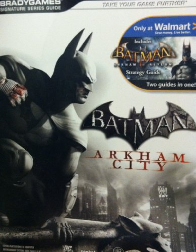 9780744013665: Batman: Arkham City / Includes Batman Arkham Asylum - Two Guides in One! (BradyGames Signature Series Guide)