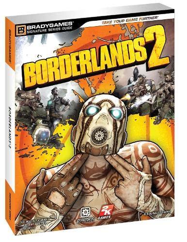 9780744013832: Borderlands 2 Signature Series Guide (Bradygames)
