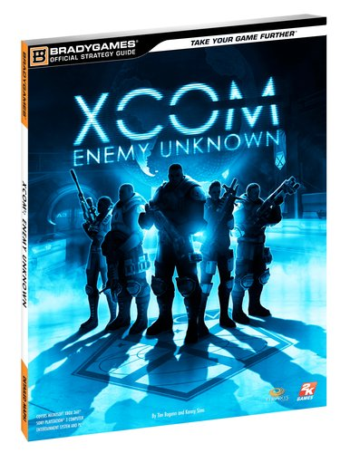 9780744013900: XCOM: Enemy Unknown Official Strategy Guide (Official Strategy Guides (Bradygames))