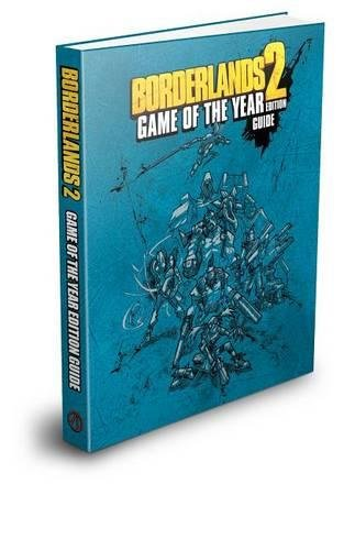 9780744015256: Borderlands 2 Game of the Year Edition Strategy Guide (Brady Games)
