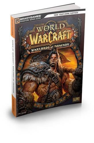 9780744015720: World of Warcraft: Warlords of Draenor Signature Series Strategy Guide