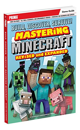 Build, Discover, Survive! Mastering Minecraft, Revised and Expanded