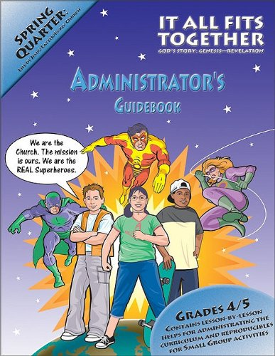 It All Fits Together Spring Quarter Administrator's Guidebook: God's Story: Genesis-Revelation (Promiseland) (0744119561) by Willow Creek Association