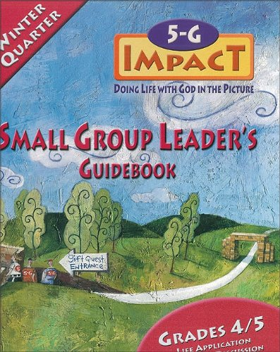 9780744125443: 5-G Impact Winter Quarter Small Group Leader's Guidebook: Doing Life With God in the Picture (Promiseland)