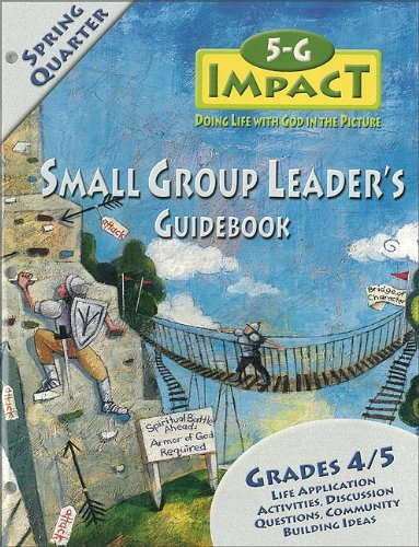 5-G Impact Spring Quarter Small Group Leader's Guidebook: Doing Life With God in the Picture (...