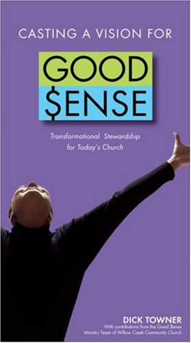 9780744137262: Casting a Vision for Good Sense: Transformational Stewardship for Today's Church [VHS]