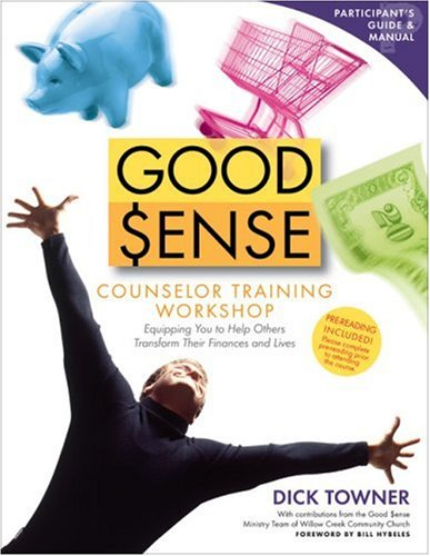 9780744137323: Good Sense Counselor Training Workshop Participant's Guide and Manual: Equipping You to Help Others Transform Their Finances and Lives