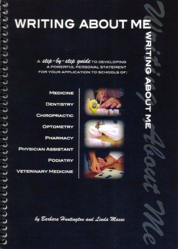 9780744232622: Writing about me: A step by step method to creating a powerful personal statement for schools of medicine, dentistry, chiropractic, pharmacy, PA,optometry, podiatry, veterinary medicine