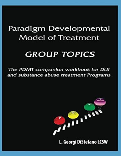 9780744251050: Paradigm Developmental Model of Treatment GROUP TOPICS