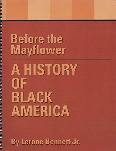 Before the Mayflower: A History of Black: Lerone Bennett