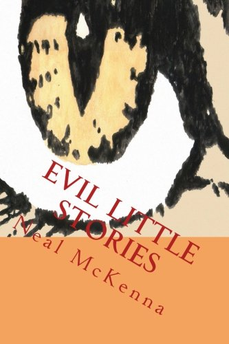 Evil Little Stories (Paperback): Neal McKenna