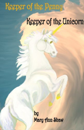 Keeper of the Penny, Keeper of the Unicorn: Mary A. Shaw