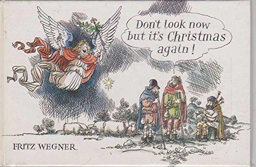 Don't Look Now It's Christmas: Fritz Wegner