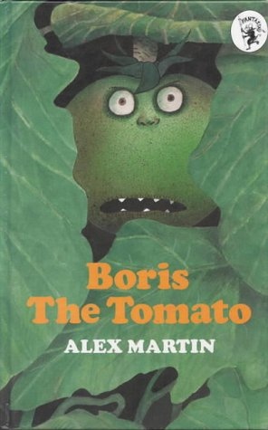 Boris the Tomato: Martin, Alex