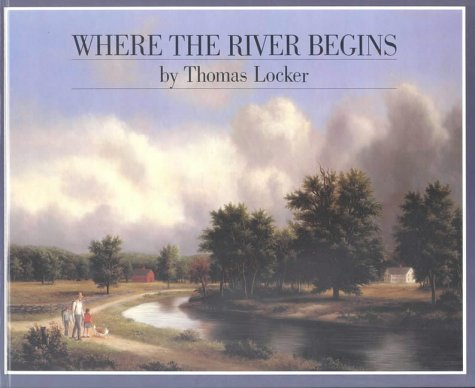 Where the River Begins (0744400473) by Thomas Locker