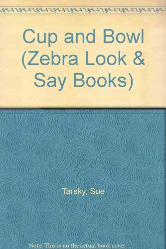 9780744500264: Cup and Bowl (Zebra Look & Say Books)