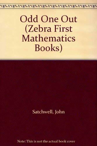 Odd One Out (Zebra First Mathematics Books): John Satchwell; Illustrator-Katy