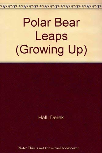 9780744501360: Polar Bear Leaps (Growing Up)