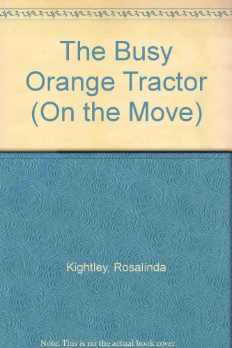 9780744501865: Busy Orange Tractor (On the Move)