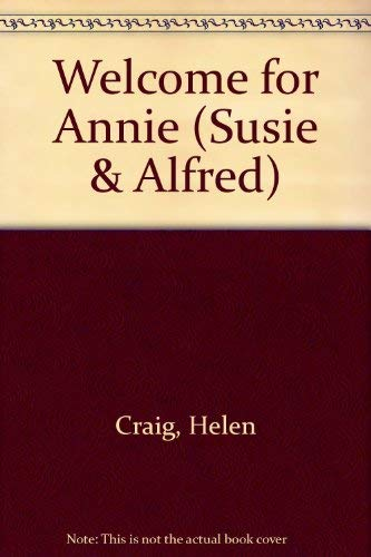 Susie and Alfred in A Welcome for Annie: Craig, Helen