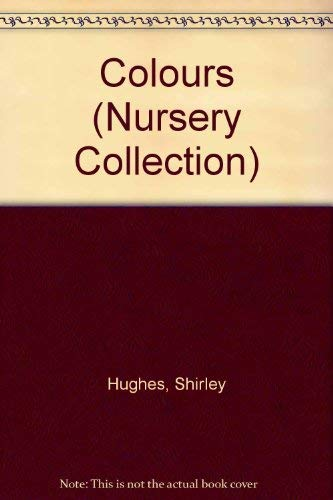 9780744503050: Colours (Nursery Collection)