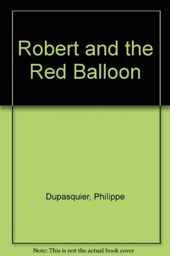 9780744503562: Robert And The Red Balloon