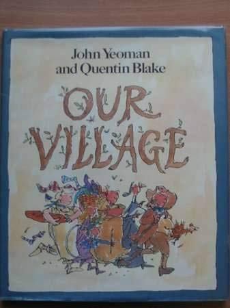 Our Village: Yeoman, John; Illustrated