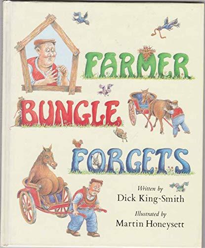 Farmer Bungle Forgets King-Smith, Dick and Honeysett,