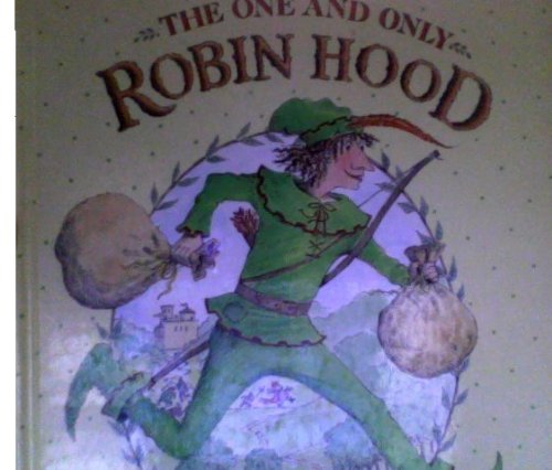 9780744505504: The One and Only Robin Hood (Fun-to-read picture books)