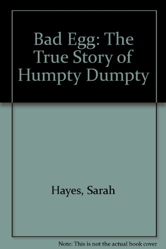 9780744505580: Bad Egg: The True Story of Humpty Dumpty