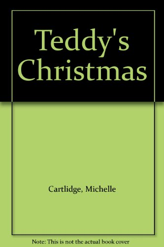 Teddy's Christmas (0744506417) by Michelle Cartlidge
