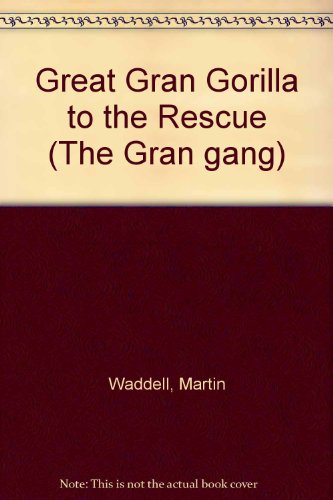 9780744507522: Great Gran Gorilla To The Rescue (The Gran Gang)